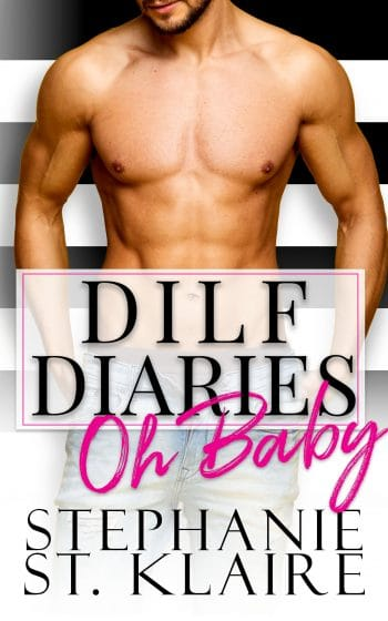 DILF Diaries: Oh Baby! by Stephanie St. Klaire