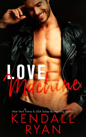Love Machine by Kendall Ryan