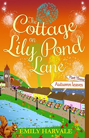 The Cottage on Lily Pond Lane-Part Three: Autumn Leaves by Emily Harvale