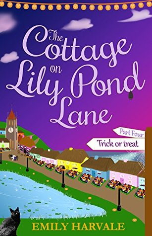 The Cottage on Lily Pond Lane-Part Four: Trick or Treat by Emily Harvale