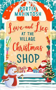 Love and Lies at the Village Christmas Shop by Portia MacIntosh