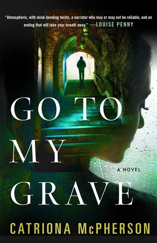 Go To My Grave by Catriona McPherson