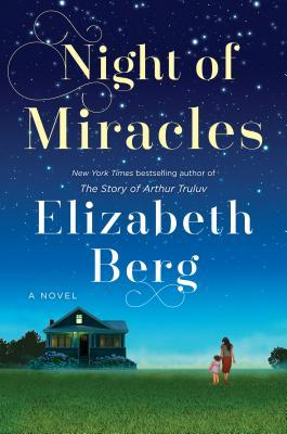 Night of Miracles by Elizabeth Berg