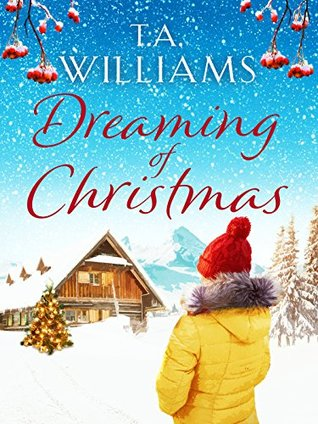 Dreaming of Christmas by T.A. Williams