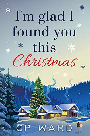 I'm Glad I Found You This Christmas by CP Ward
