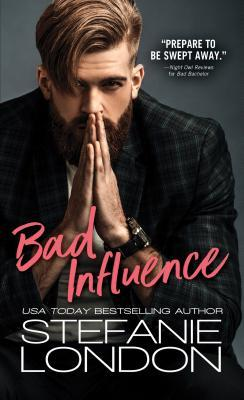 Bad Influence by Stefanie London