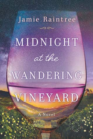 Midnight at the Wandering Vineyard by Jamie Raintree