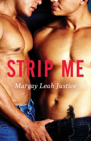 Strip Me by Margay Leah Justice