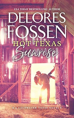 Hot Texas Sunrise by Delores Fossen