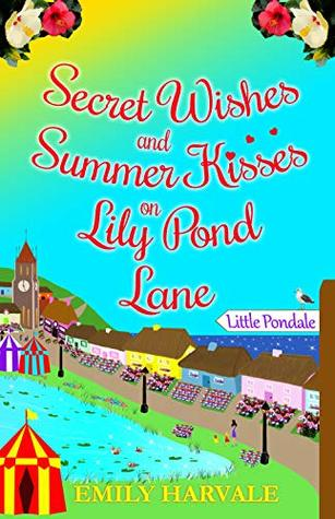 Secret Wishes and Summer Kisses on Lily Pond Lane by Emily Harvale