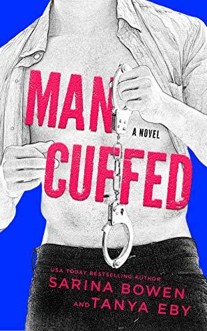 Man Cuffed by Sarina Bowen, Tanya Eby
