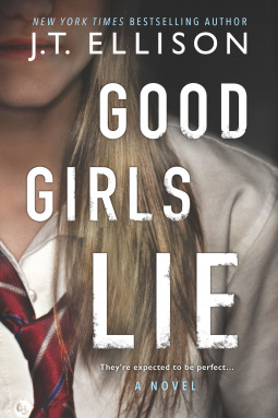 Good Girls Lie by J.T. Ellison
