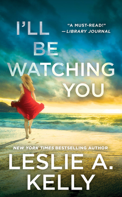 I'll Be Watching You by Leslie A. Kelly