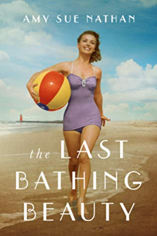 The Last Bathing Beauty by Amy Sue Nathan