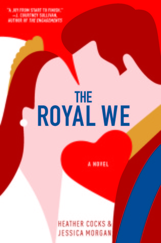 The Royal We by Heather Cocks, Jessica Morgan