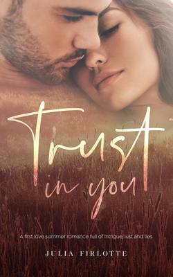 Trust in You by Julia Firlotte
