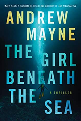 The Girl Beneath the Sea by Andrew Mayne