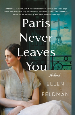 Paris Never Leaves You by Ellen Feldman