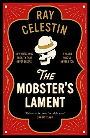 The Mobster's Lament by Ray Celestin