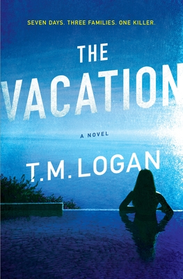 The Vacation by T.M. Logan
