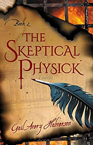 The Skeptical Physick by Gail Avery Halverson