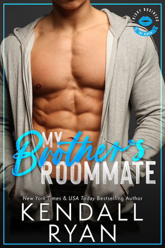 My Brother's Roommate by Kendall Ryan
