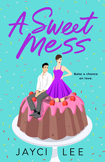 A Sweet Mess by Jayci Lee
