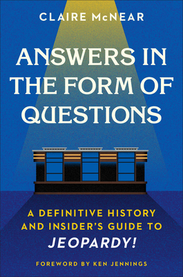 Answers in the Form of Questions by Claire McNear