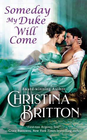 Someday My Duke Will Come by Christina Britton