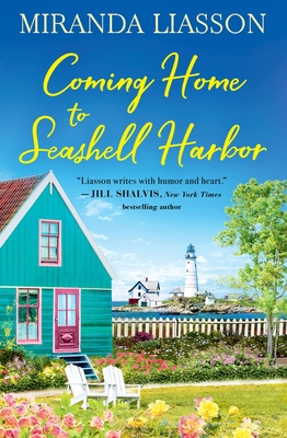 Coming Home to Seashell Harbor by Miranda Liasson