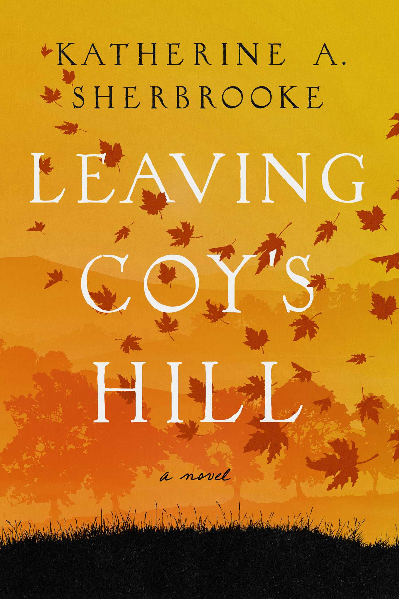 Leaving Coy's Hill by Katherine A. Sherbrooke