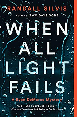 When All Light Fails by Randall Silvis
