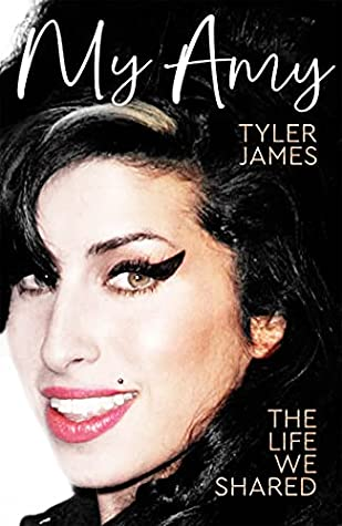 My Amy: The Life We Shared by Tyler James