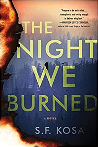 The Night We Burned by S.F. Kosa