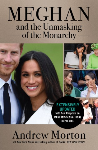 Meghan and the Unmasking of the Monarchy by Andrew Morton